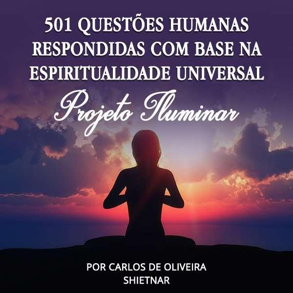 06273215 69B7 4228 9E5F EA228AA6AEC8 - Livro - 501 Questões Humanas Respondidas Com Base Na Espiritualidade Universal